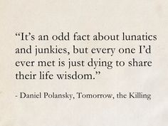Daniel Polansky, Tomorrow, the Killing (Low Town) Proverbs Quotes, Poem Quotes, Words Quotes, Best Quotes, Life Quotes, Funny Quotes, Quotes From Novels, Literary Quotes, Chivalry Quotes
