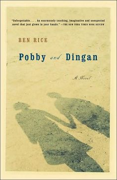 Ben Rice, Pobby and Dingan   * One of my favorite-ever books.