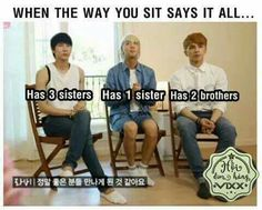 I read this then I looked at my brother and he was sitting like the one with 3 sisters(there's 3 girls in my family)
