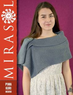 Garter St Wrap. Pattern: USD5.00 or: £2.95  http://www.ravelry.com/patterns/library/garter-stitch-wrap-4  http://www.loveknitting.com/garter-stitch-wrap-in-mirasol-pima-kuri-m5098