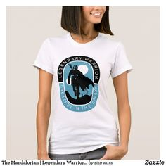 The Mandalorian | Legendary Warrior, Greatest in t T-Shirt Funny Star Wars Shirts, Star Wars Tshirt, Star Wars Bounty Hunter, Cara Dune, Star Wars Outfits, Star Wars Merchandise, Mandalorian, T Shirts For Women, Clothes For Women