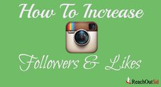Increase Instagram followers and likes by following these proven methods to improve the presence of your brand in Instagram community for better marketing.