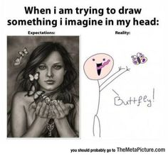 Funny pictures about Drawing expectations. Oh, and cool pics about Drawing expectations. Also, Drawing expectations. Funny Relatable Memes, Funny Jokes, Hilarious, Funny Facts, Really Funny, The Funny, Video Hilarante, Artist Problems, Expectation Vs Reality