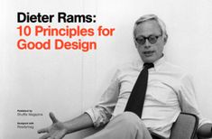"""Back in the late 1970s, Dieter Rams was becoming increasingly concerned by the state of the world around him — """"an impenetrable confusion of forms, colours and noises."""" Aware that he was a significant contributor to that world, he asked himself an important question: is my design good design?"""