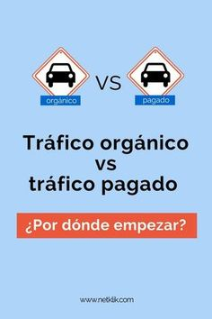 Trfico orgnico vs. trfico pagado Por dnde empezar?