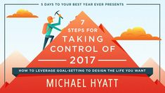 Sign up for a FREE online goal-setting class by Michael Hyatt!