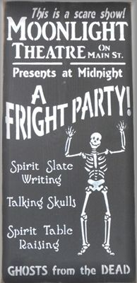 This is a scare show! Moonlight Theatre on Main St Presents at Midnight A Fright Party! Spirit Slate Writing Talking Skulls Spirit Table Raising Ghosts from the Dead Halloween Sign Stencil Product Code 1018 from Scrappinalong.com Skeleton Vintage Retro