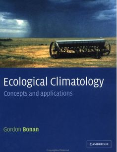 Ecological climatology : concepts and applications / Gordon Bonan (2015)