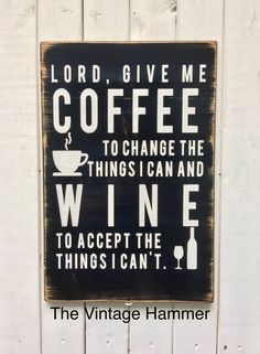 A personal favorite from my Etsy shop https://www.etsy.com/listing/522892212/coffee-sign-wine-sign-wood-sign-wood