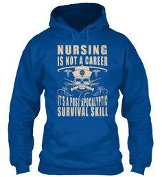 Nursing is a Survival Skill | Teespring