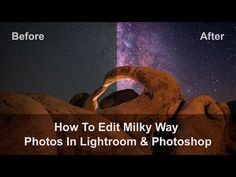 Part 1 - Intro - How To Edit Milky Way Photos In Lightroom & Photoshop - YouTube