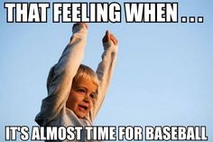 This is how our family feels every year as baseball season arrives. And for us, we head for Florida to catch a few Spring Training games. Baseball Memes, Baseball Videos, Baseball Girlfriend, Softball Quotes, Baseball Girls, Baseball Pictures, Braves Baseball, Baseball Season, Baseball Stuff