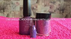 CND Shellac Rockstar Nails with Lecente Glitter - YouTube tutorial - Nails By Rebecca Louise