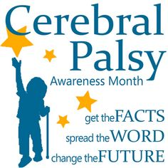 Cerebral Palsy Awareness Month presented by CP Parent Columbus, central Ohio chapter of RFTS, Inc Cerebral Palsy Symptoms, Cerebral Palsy Awareness, Infancy, March 2014, Early Childhood, Ohio, The Cure, Parenting, Facts
