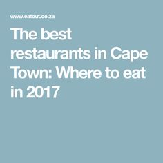 The best restaurants in Cape Town: Where to eat in 2020 Cape Town, Restaurants, Good Things, Eat, Diners, Restaurant