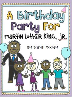 First Grader...at Last!: A Birthday Party for Martin Luther King Jr.