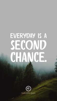 Everyday is a second chance.  Inspirational And Motivational iPhone HD Wallpapers Quotes #Motivational #Inspirational #Quotes #Wallpaper #iPhone #iOS #sayings