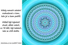 Mandala Rozhoduj o sobě sám Story Quotes, Zentangles, Motto, True Stories, Chakra, Coaching, Yoga, Motivation, Words
