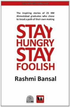 Stay Hungry Stay Foolish by Rashmi Bansal, http://www.amazon.in/dp/9381626715/ref=cm_sw_r_pi_dp_D5jttb11980XE