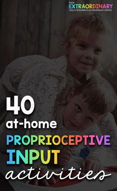 40 at-home Proprioceptive Input Activities - These activities can improve sensory integration, reduce hyperactivity, improve emotional regulation and behavior. Proprioceptive Activities, Proprioceptive Input, Adhd Activities, Occupational Therapy Activities, Gross Motor Activities, Physical Activities, Play Based Learning, Learning Resources, Early Learning
