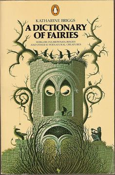 Penguin Books cover - A Dictionary of Fairies by Katherine Briggs Book Cover Art, Book Cover Design, Book Design, Book Art, Vintage Book Covers, Vintage Books, Illustrations, Book Illustration, Arte Tribal