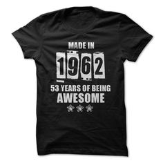 Tee For 2015 - Made In 1962- 53 Years Of Being Awesome