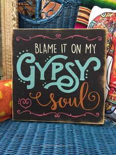 Adorable Blame it on my Gypsy Soul, BOHO decor, hand painted distressed rustic wood sign, junk gypsy decor, bohemian decor, gypsy hippie room decor by AmericanAtHeart on Etsy www.etsy.com/… The ..