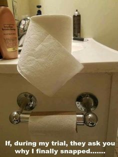 Everyone in this house! Cant seem to figure out what to do when the roll ends!!!