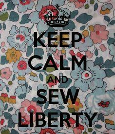 KEEP CALM AND SEW LIBERTY