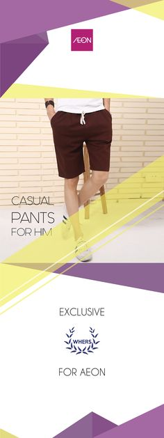"""x banner WHERS """" Casual Pants For Him"""" @AeonMall"""