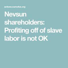 Nevsun shareholders: Profiting off of slave labor is not OK