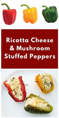 Roasted peppers stuffed with mushrooms and ricotta cheese. #stuffedpeppers #stuffedvegetables #ricotta #peppers #bellpeppers #vegetarianrecipe #mushrooms