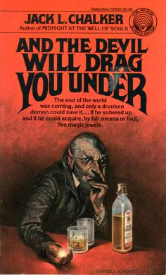 And the Devil Will Drag You Under - Jack L. Chalker, cover by Darrell K. Sweet
