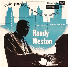 "Randy Weston: Cole Porter In A Modern Mood   Label: Riverside 2508   10"" LP 1954    Design: Paul Bacon   Photo: Bob Parent"