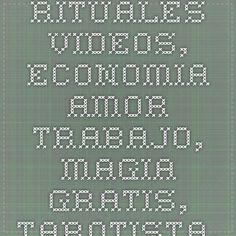 Rituales videos, economia amor trabajo, magia gratis, tarotista, vidente, tirada tarot gratis, horoscopo, comparibilidad entre signos