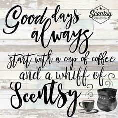 Good days always start with a cup of coffee and a whiff of Scentsy #scentsbykris