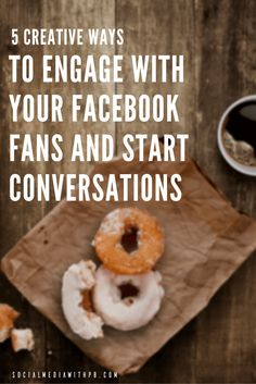 5 creative ways to engage with your Facebook fans and start conversations - Pinterest