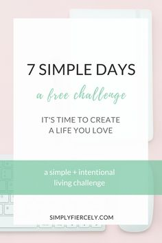 A Free 7 Day Simple + Intentional Living Challenge You've been given one precious life—what are you doing with it? If you're not happy with your answer, join me for 7 Simple Days. In this free 7-day simple and intentional living challenge, you'll receive daily journal prompts and mini challenges designed to kickstart change and help you create a life you love.