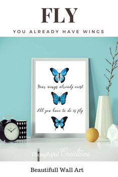 This gorgeous butterfly quote print is available as a high quality unframed print sent via 1st class post. Featuring the quote, 'Your wings already exist all you have to do is fly' in a watercolour design. #quotes #affiliate #etsy #wallart #homedecor