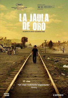 La jaula de oro [Vídeo] / dirigida por Diego Quemada-Díez.-- México.-- [Barcelona] : Cameo Media, 2014.