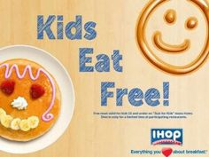 Kids eat Free at IHOP:  Kids Eat FREE at IHOP at special times throughout the month of September. So take a break from kitchen and grab the kiddos and head to IHOP for some family time & good eats  For more information including participating locations and valid times visit our website or use this link: http://www.livelifehalfprice.com/food-deals/kids-eat-free-ihop/