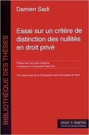 Essai sur un critère de distinction des nullités en droit privé / Damien Sadi. - 2015