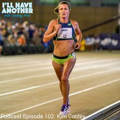 I'll Have Another Podcast Episode 102: Olympian Kim Conley. #womensrunning #podcast #shepodcasts #trypod
