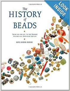 The History of Beads: From 100, 000 B.C. to the Present, Revised and Expanded Edition: Lois Sherr Dubin: 9780810951747: Amazon.com: Books