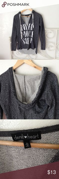 Heather Gray Need More Sleep Hooded Sweater Small ✅In great condition ✅Comfy to wear ✅Price firm unless bundled  🌸Love more than one item?feel free to bundle & make an offer 🌸3 or more items get 20% less on checkout 🌸No trades 🌸No transactions off poshmark 😊Happy shopping in my closet Derek Heart Sweaters V-Necks