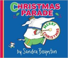 """Christmas parade"" by Sandra Boynton. A lively marching band of animal musicians leads the Christmas Parade. Great fun for young children. Childrens Christmas Books, Childrens Holidays, A Christmas Story, Childrens Books, Kid Books, Story Books, Christmas Ideas, Sandra Boynton, Free Preschool"
