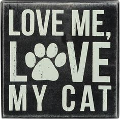 Cat Sign. Love me, love my cat.