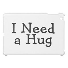 Shop for I Need Hugs iPad cases and covers for the iPad Pro or Mini. No matter which iteration you own we have an iPad case for you! Ipad 4, Ipad Case, I Need A Hug, Hugs, Kisses, Mini, Cover, Amp, Kisses And Hugs