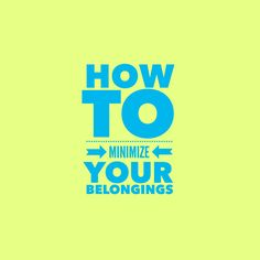 Follow these practical steps as you begin the journey of minimizing your belongings.