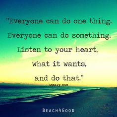 Listen to your heart  #Beach4Good